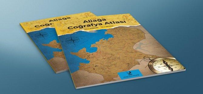 Aliağa Coğrafya Atlası Bir İlk Oldu