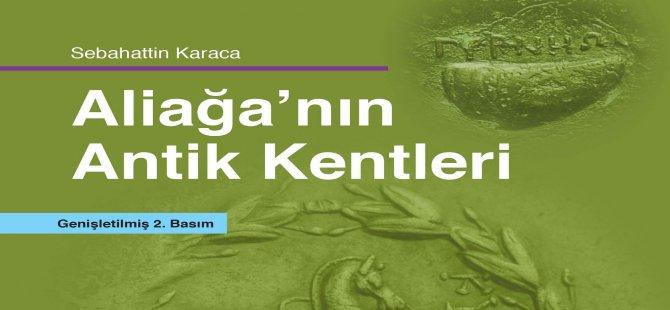 Aliağa Kent Kitaplığı nın İlk Eseri Aliağa'nın Antik Kentleri