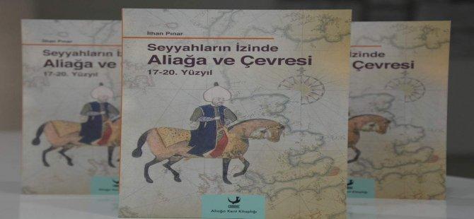 Seyyahların İzinde Aliağa Ve Çevresi 17-20. Yüzyıl