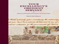 Osmanlı İmparatorluğu'nun Batı Dünyası İle İlişkilerine Işık Tutan El Yazısı Mektuplar